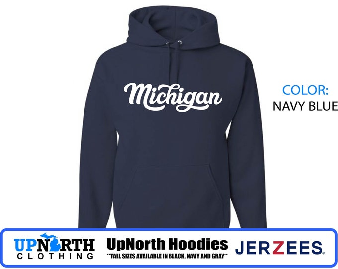 UpNorth Hoodies - Michigan Cursive - Hooded Pullover Sweatshirt - Michigan Hoodie - TALL SIZES Available