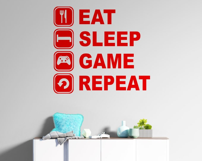 Eat Sleep Game Repeat - Custom Vinyl Wall or Vehicle Decal - Made to Order - Free Shipping