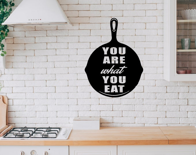 Cast Iron Frying Pan -  You are what you Eat - Kitchen  Vinyl Wall Decal - Multiple Sizes and Colors -  Optional Free Customization