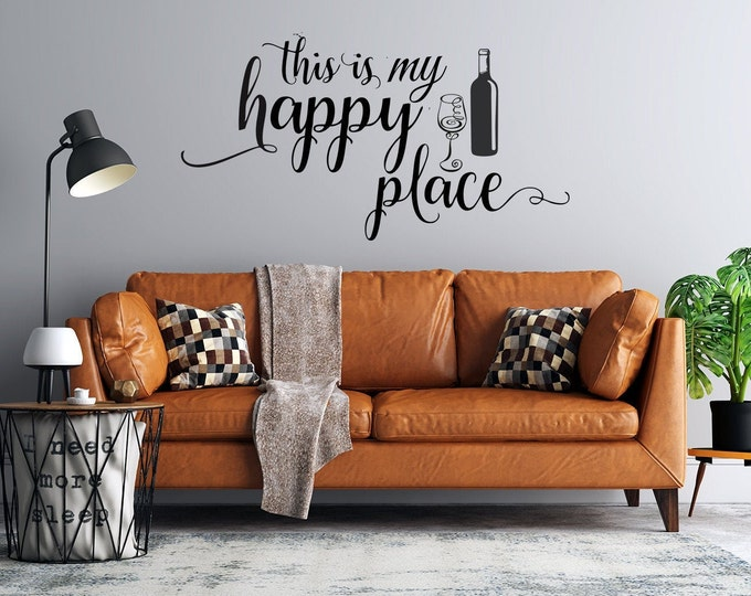This is My Happy Place - Wine Bottle and Glass - Vinyl Wall Decal - Multiple Sizes and Colors -  Free Personalization