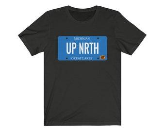UpNorth Tee - UP NRTH  License Plate - Michigan T-Shirt - Northern Michigan