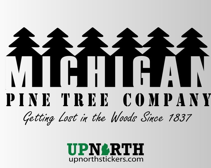 Michigan Pine Tree Company - Vinyl Decal - Personalized Options - MULTIPLE SIZES