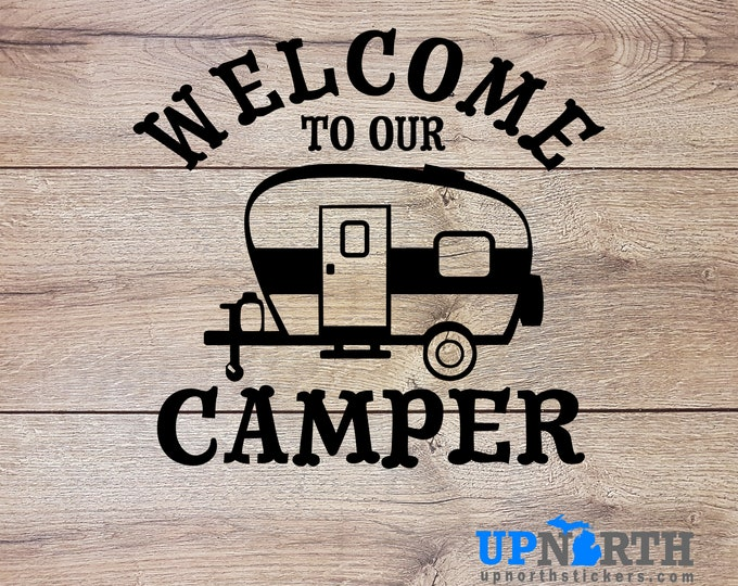 Welcome to Our Camper - Custom Vinyl Wall or Vehicle Decal  - Free Shipping