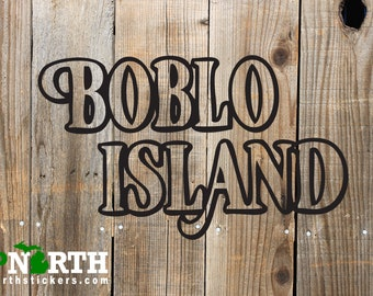 Boblo Island - Vinyl Vehicle and Wall Decal - Multiple Sizes and Colors - Personalize for Free