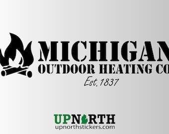 Michigan Outdoor Heating Company -  Vinyl Decal - Personalize Options - MULTIPLE SIZES