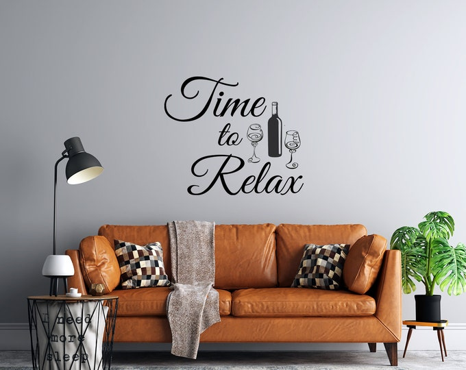 Time To Relax - Wine Bottle and Glasses - Vinyl Wall Decal - Multiple Sizes and Colors - Custom Sizing Available - Free Personalization