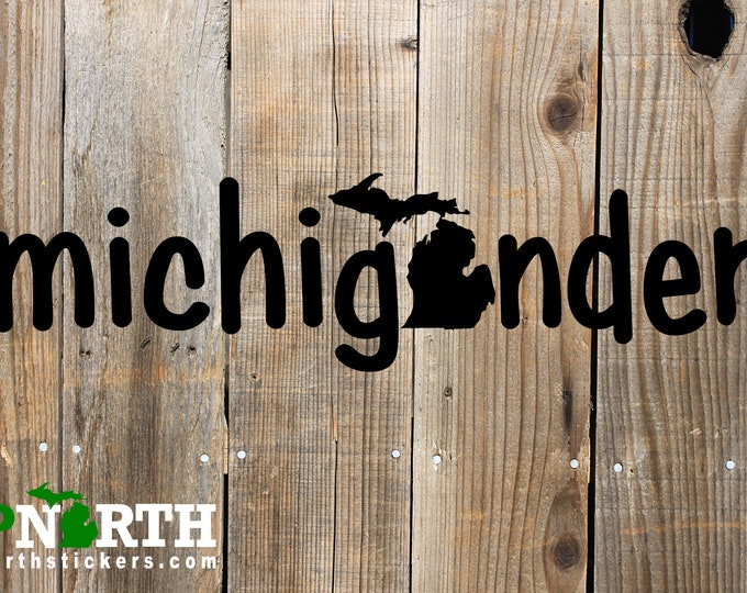 Michigander - Michigan Vinyl Decal - Multiple Sizes and Colors - Personalize Free