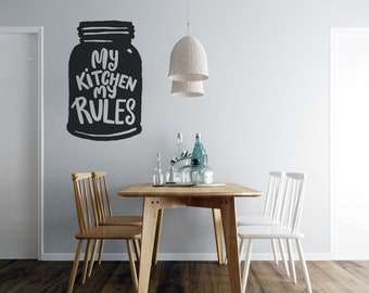 Mason Jar - My Kitchen My Rules - Vinyl Wall Decal - Multiple Sizes and Colors - Free Customization