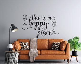This is Our Happy Place - Two Wine Glasses - Vinyl Wall Decal - Multiple Sizes and Colors -  Free Personalization