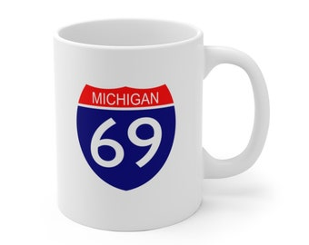 Ceramic Mug - I-69 Michigan - Michigan Roads and Highways - Michigan Coffee Cup