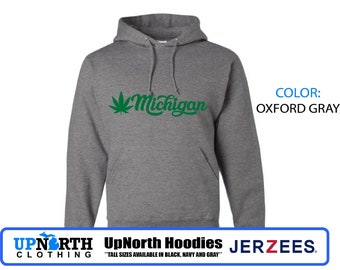 UpNorth Hoodies - Michigan Marijuana - Hooded Pullover Sweatshirt - Tall Sizes Available