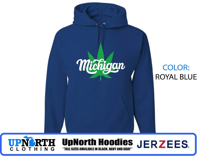UpNorth Hoodies - Michigan Marijuana - Hooded Pullover Sweatshirt - Free Shipping - TALL SIZES Available