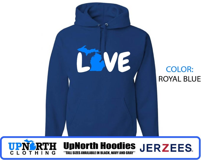 UpNorth Hoodie - Michigan LOVE - Michigan Hoodie - Hooded Pullover Sweatshirt - Tall Sizes Available