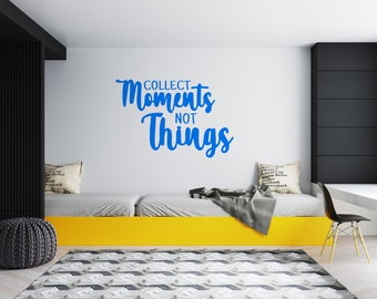 Collect Moments Not Things - Vinyl Wall Decal - Multiple Sizes and Colors - Personalize for Free - Free Shipping