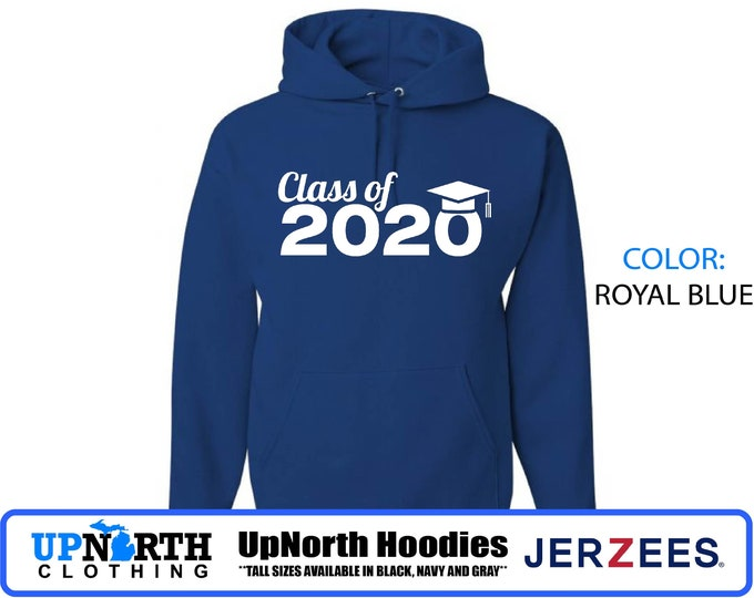 UpNorth Hoodies - Class of 2020 - Hooded Pullover Sweatshirt - Free Shipping - TALL SIZES Available