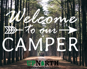 Welcome to our Camper (Arrow) - Custom Vinyl Wall or Vehicle Decal - Custom Sizing - Free Shipping