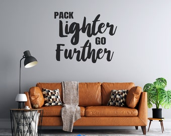 Pack Lighter Go Further - Vinyl Wall Decal - Multiple Sizes and Colors - Free Customization