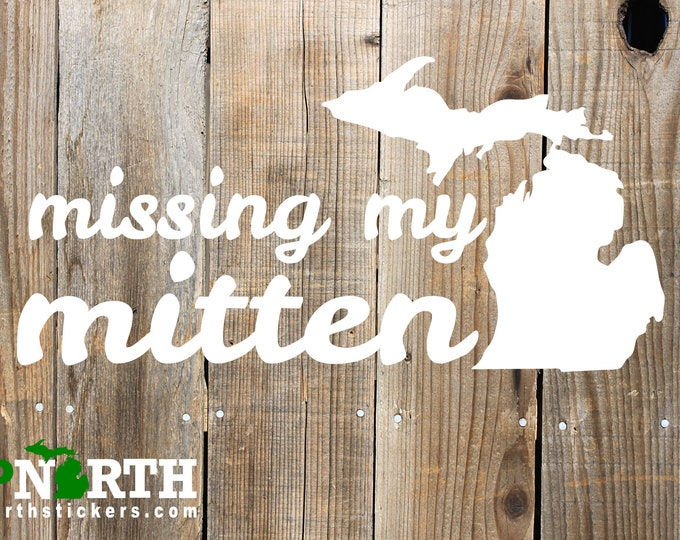 Michigan - Missing my Mitten - Custom Vinyl Wall or Vehicle Decal - Free Shipping