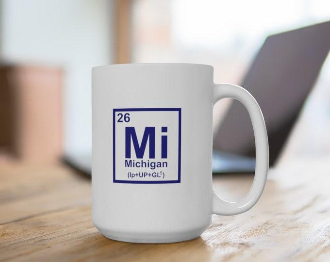 Ceramic Mug - Michigan Element - 11 or 15 oz. - Coffee Cup