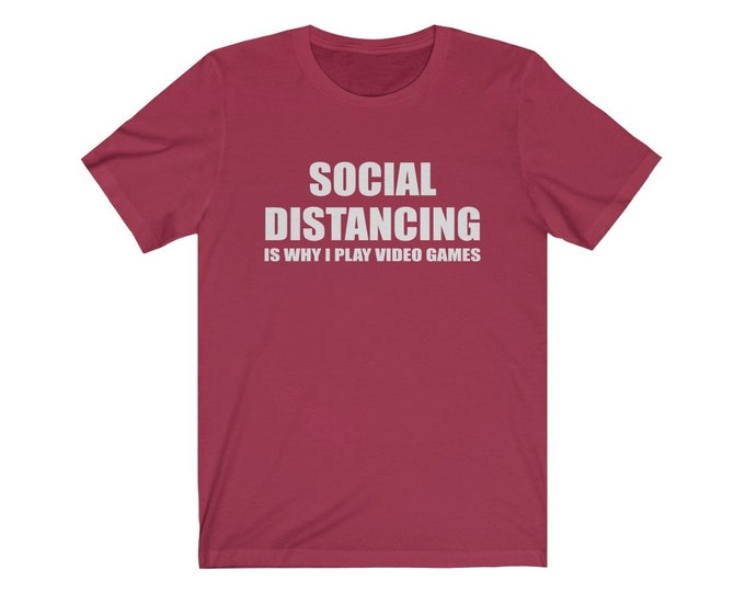 UpNorth Tee - Social Distancing - Is why I play Video Games