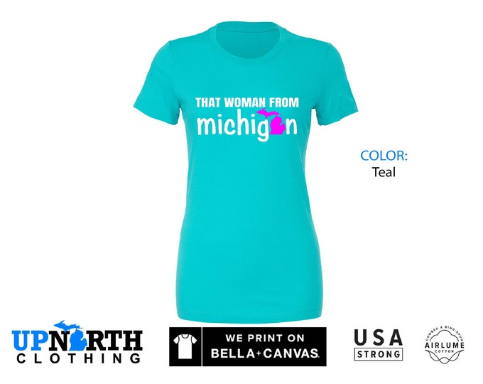 Women's Tee - That Woman From Michigan - Michigan Women's T-Shirt