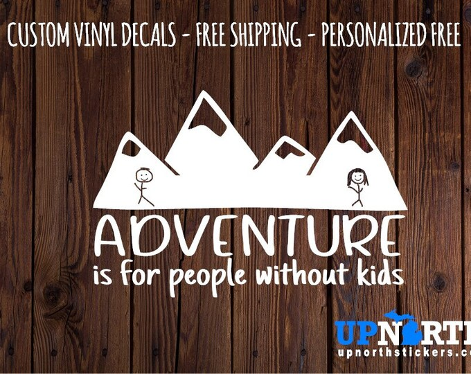 Adventure is for People without Kids  - Vinyl Wall Decal - Multiple Sizes and Colors - Free Customization