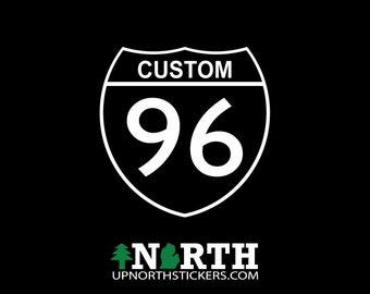 I-96 CUSTOM Road Sign - Michigan Highways - Vinyl Decal - Multiple Sizes and Colors