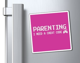 Magnets - Parenting Cheat Code (Gamer Edition) 3 Sizes