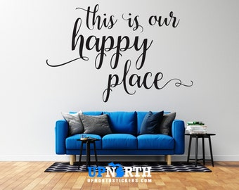 This is Our Happy Place  - Custom Vinyl Wall Decal - Made to Order Free Shipping