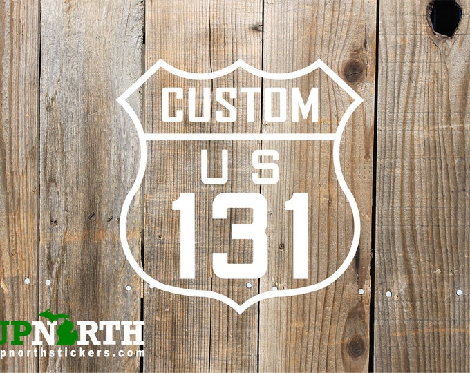 US131 - Michigan Highway Road Sign - Custom Vinyl Decal - Customize for Free