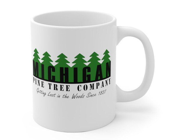 Ceramic Mug - Michigan Pine Tree Co. - 11 oz or 15 oz
