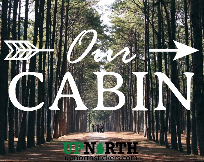 Our Cabin - Rustic Arrow  - Custom Vinyl Wall Decal - Free Shipping