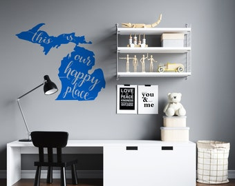 Michigan Our Happy Place - Mitten  - Vinyl Wall Decal - Multiple Sizes and Colors - Free Customization
