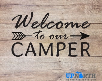 Welcome to our Camper - Rustic Arrow - Custom Vinyl Wall or Vehicle Decal - Free Shipping
