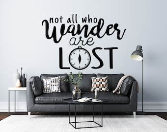 Not All Who Wander Are Lost - Vinyl Wall Decal - Multiple Sizes and Colors - Personalize for Free - Free Shipping
