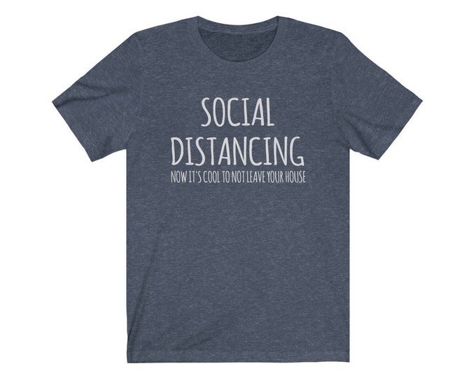 UpNorth Tee - Social Distancing - Now its cool to not leave your house