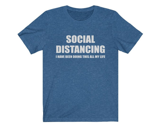 UpNorth Tee - Social Distancing - Doing it my whole life