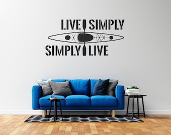 Kayak - Live Simply - Simply Live - Vinyl Wall Decal - Multiple Sizes and Colors - Free Customization