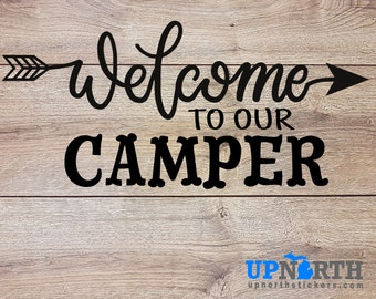 Welcome to our Camper - Cursive Text with Arrow - Custom Vinyl Decal