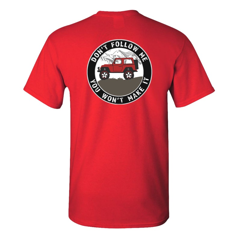 Graphic Tee Jeep Shirt Men/'s Women/'s Unisex Adventure Funny T-Shirt Nature Lover Jeep Lover Don/'t Follow Me You Won/'t Make It