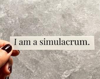 I am a Simulacrum Sticker, art lover sticker, art history, art historian, museum, waterproof sticker
