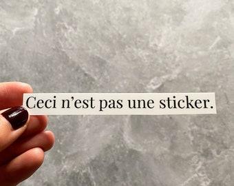 "Ceci n'est pas une sticker, ""This Is Not a Sticker,"" Rene Magritte, Waterproof Sticker, art lover, art history, art historian"
