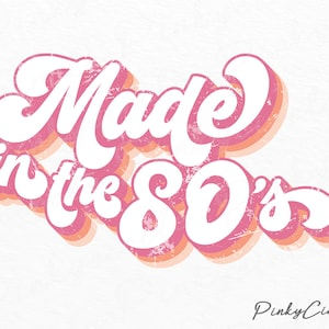 80s Sublimation Design 80s PNG Design Made in the 80s PNG File Sublimation Designs Downloads 80s T Shirt Design Made in 80s Retro