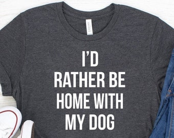 Hoodie Pures Designs Id Rather Be Home with My Dog Funny Gift Tee
