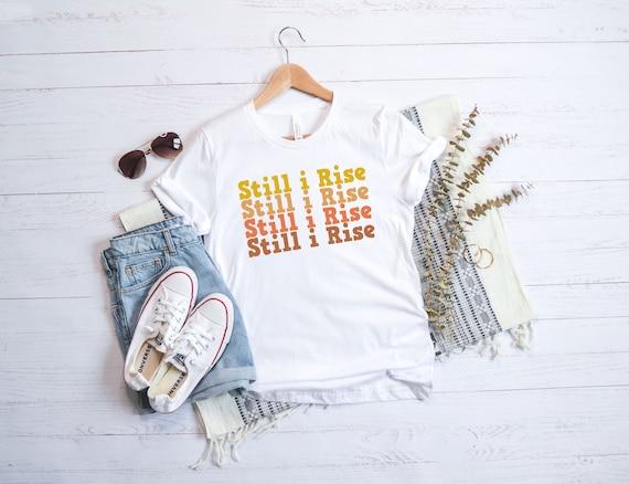 shirts with sayings Still I Rise Inspirational Maya Angelou Shirt Maya Angelou Quote | Cute poncho