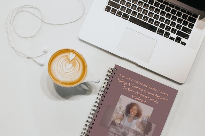 Trauma Focused Approach to Wellness Workbook. A tool to help image 0