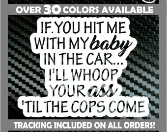 If you hit me with my baby in the van whoop your ass Vinyl Decal Sticker minivan