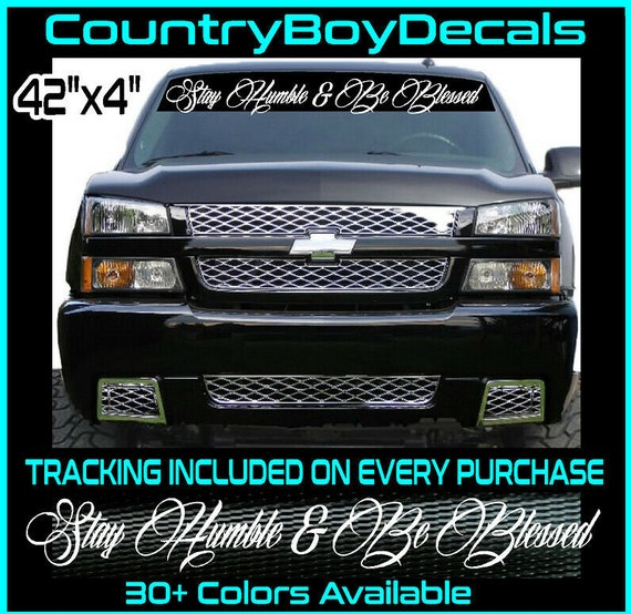 STAY HUMBLE /& BE BLESSED Vinyl Decal Sticker 24 Car Truck Diesel JDM Turbo Low