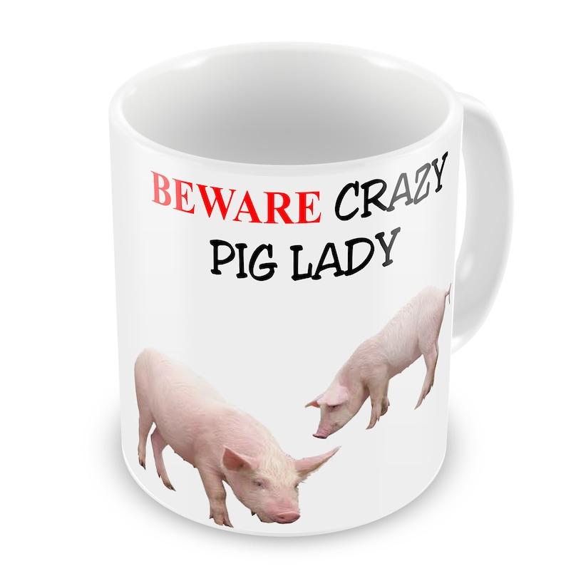 Beware Crazy Pig Lady Mug