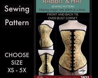 Elegance Front and Back Tie Over Bust Corset 2821 New Rabbit and Hat Sewing Pattern by LoriAnn Costume Designs Choose Size XS thru 5X DIY